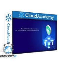 دانلود Cloud Academy Increasing Your Security Posture when Using Amazon S3