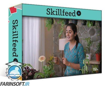 دانلود Skillshare Indoor Gardening: Grow Houseplants, Veggies, and Herbs