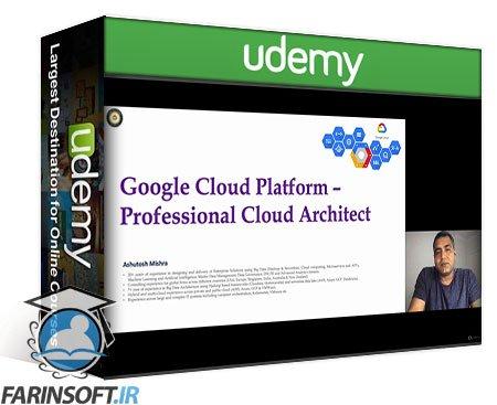 دانلود Udemy Google Professional Cloud Architect (May 2021)