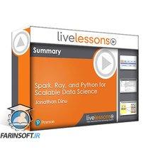 دانلود LiveLessons Spark Ray and Python for Scalable Data Science
