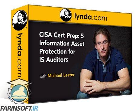 دانلود lynda CISA Cert Prep: 5 Information Asset Protection for IS Auditors