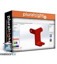 دانلود آموزش PluralSight SOLIDWORKS Essentials – Basic Part Modeling