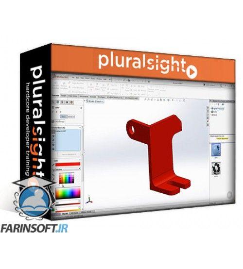 آموزش PluralSight SOLIDWORKS Essentials – Basic Part Modeling