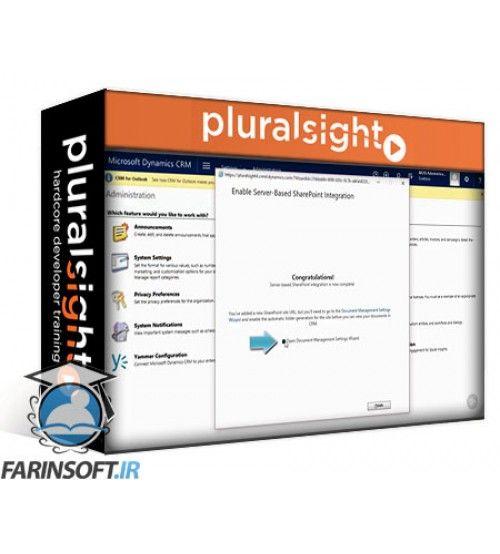 آموزش PluralSight Integrate Dynamics CRM 2016 (and earlier) with SharePoint