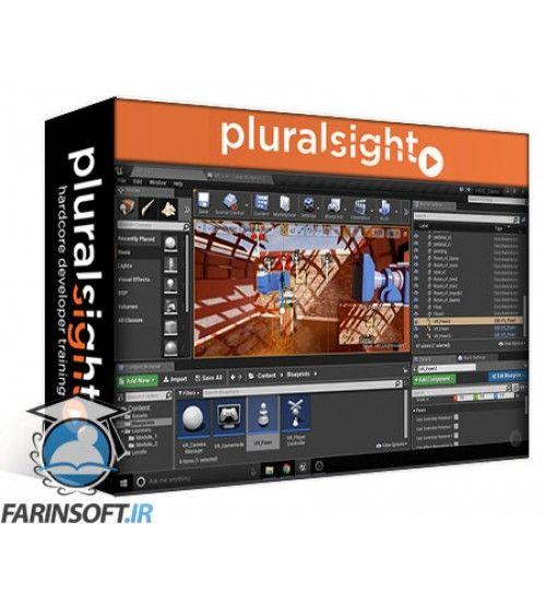 آموزش PluralSight Making a VR Experience in Unreal Engine 4