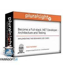 دانلود آموزش PluralSight Become a Full-stack .NET Developer – Architecture and Testing