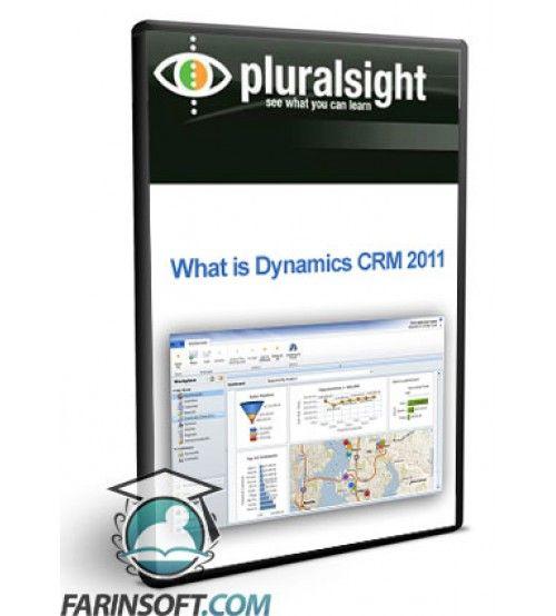 آموزش PluralSight What is Dynamics CRM 2011