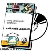 دانلود آموزش Lynda Editing with Composites and Effects in Avid Media Composer