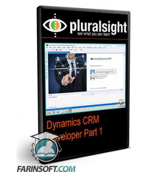 آموزش PluralSight Dynamics CRM Developer Part 1-3