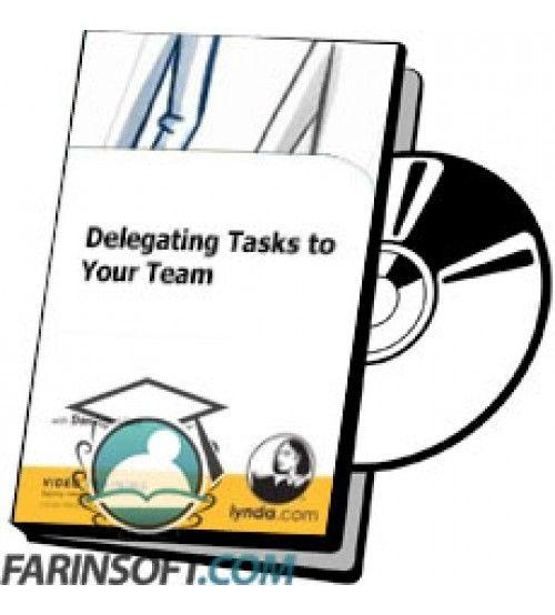 آموزش Lynda Delegating Tasks to Your Team
