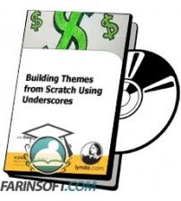 آموزش Lynda Building Themes from Scratch Using Underscores
