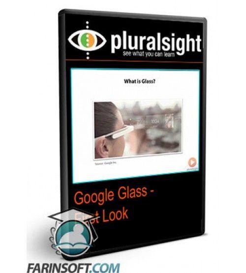 آموزش PluralSight Google Glass - First Look