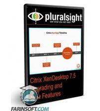 آموزش PluralSight Citrix XenDesktop 7.5 Upgrading and New Features