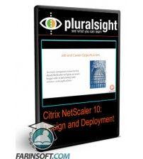 دانلود آموزش PluralSight Citrix NetScaler 10: Design and Deployment