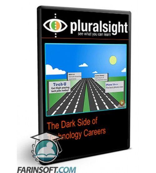 آموزش PluralSight The Dark Side of Technology Careers