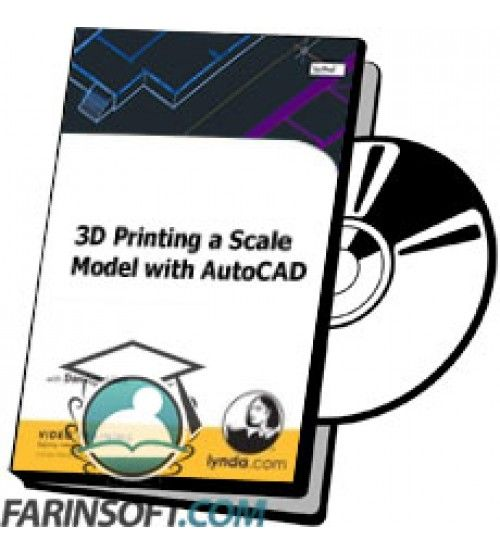 آموزش Lynda 3D Printing a Scale Model with AutoCAD