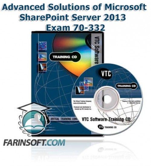 آموزش VTC Advanced Solutions of Microsoft SharePoint Server 2013  Exam 70-332