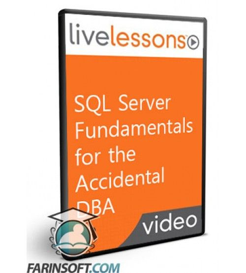 آموزش LiveLessons SQL Server Fundamentals for the Accidental DBA
