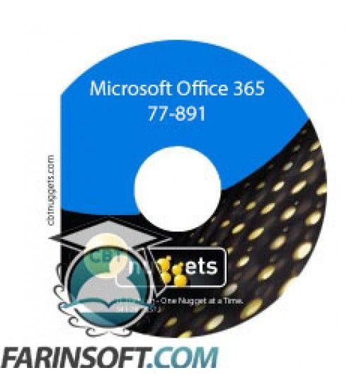 آموزش CBT Nuggets Microsoft Office 365 77-891
