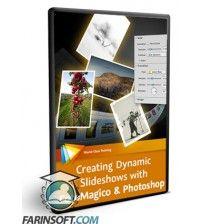 آموزش  Creating Dynamic Slideshows with FotoMagico and Photoshop