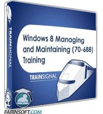 آموزش  Windows 8 Managing and Maintaining (70-688) Training