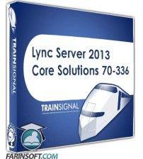 آموزش  Lync Server 2013 Core Solutions (70-336)