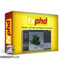 دانلود آموزش FXphd PNT205 – 3D Plants and Digital Environments