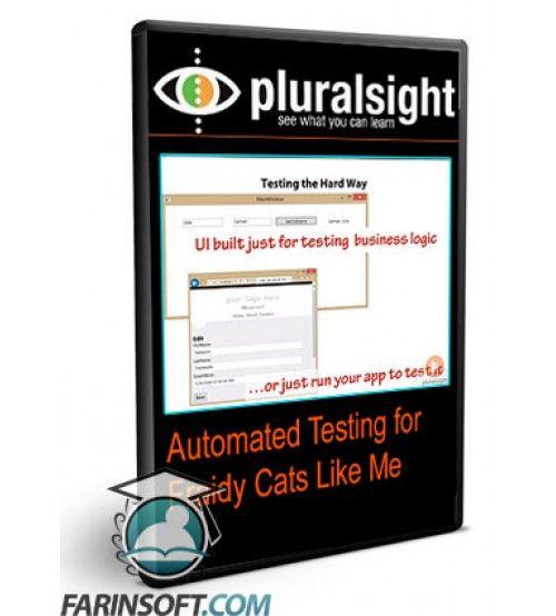 آموزش PluralSight Automated Testing for Fraidy Cats Like Me