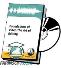 دانلود آموزش Lynda Foundations of Video The Art of Editing