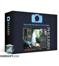 آموزش PHLearn Tips to Add Atmosphere in Your Images