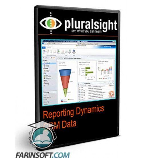 آموزش PluralSight Reporting Dynamics CRM Data
