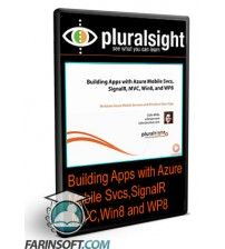 آموزش PluralSight Building Apps with Azure Mobile Svcs,SignalR,MVC,Win8 and WP8