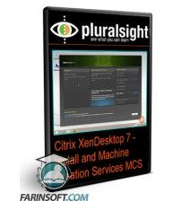 آموزش PluralSight Citrix XenDesktop 7 – Install and Machine Creation Services MCS