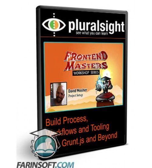 آموزش PluralSight Build Process, Workflows and Tooling With Grunt.js and Beyond