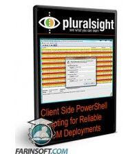 آموزش PluralSight Client Side PowerShell Scripting for Reliable SCCM Deployments