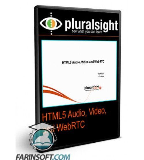 آموزش PluralSight HTML5 Audio, Video, and WebRTC