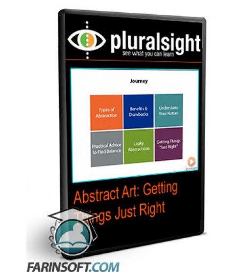 آموزش PluralSight Abstract Art: Getting Things Just Right