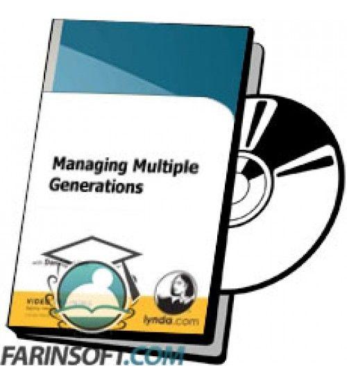 آموزش Lynda Managing Multiple Generations
