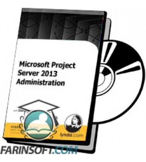 آموزش Lynda Microsoft Project Server 2013 Administration