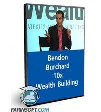 دانلود آموزش Bendon Burchard – 10x Wealth Building