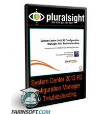 آموزش PluralSight System Center 2012 R2 Configuration Manager Adv. Troubleshooting