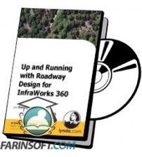 دانلود آموزش Lynda Up and Running with Roadway Design for InfraWorks 360