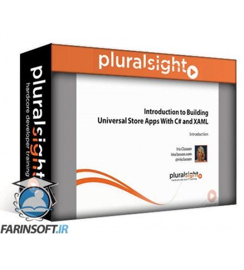 دانلود آموزش PluralSight Introduction to Building Universal Store Apps With C# and XAML