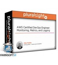 آموزش PluralSight AWS Certified DevOps Engineer : Monitoring Metrics and Logging