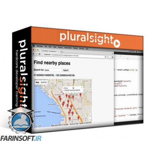 آموزش PluralSight The Geolocation API: Using Maps and Location in Your Web Pages