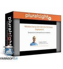 دانلود آموزش PluralSight Windows Server 2012 R2 (70-413) Server Deployment