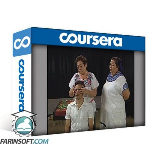آموزش Coursera Curanderismo Part 3 - Traditional Healing with Cultural Traditions