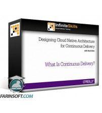 آموزش Infinite Skills OReilly Designing Cloud Native Architecture for Continuous Delivery