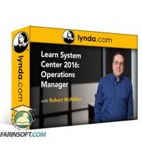 آموزش Lynda Learn System Center 2016: Operations Manager