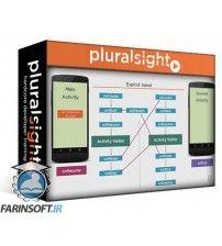 دانلود آموزش PluralSight Android Fundamentals: Activities